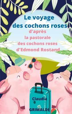 Le voyage des cochons roses