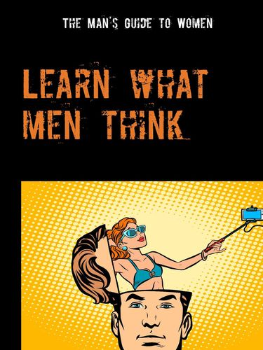 Learn what men think