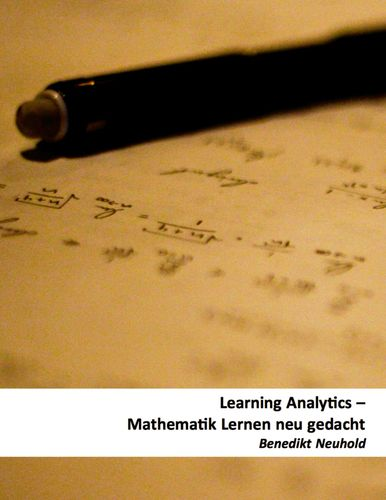 Learning Analytics - Mathematik Lernen neu gedacht