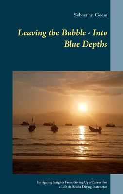 Leaving the Bubble - Into Blue Depths