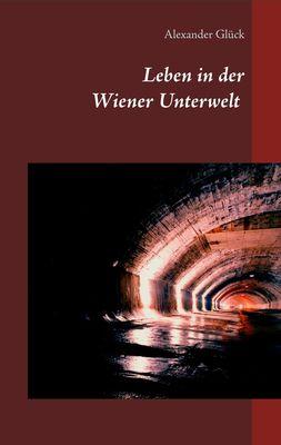 Leben in der Wiener Unterwelt