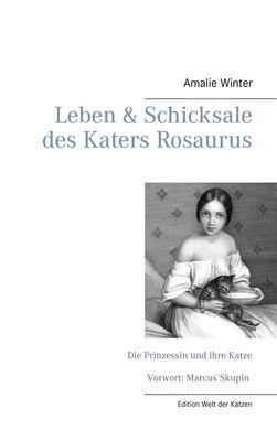 Leben & Schicksale des Katers Rosaurus