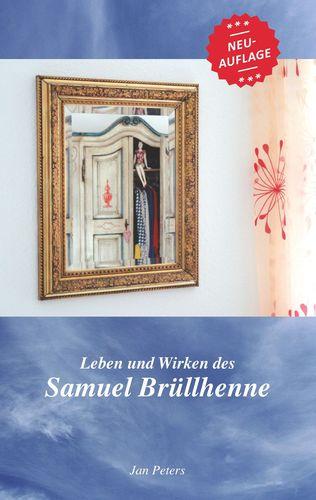 Leben und Wirken des Samuel Brüllhenne