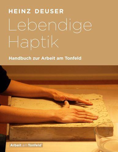 Lebendige Haptik. Handbuch zur Arbeit am Tonfeld