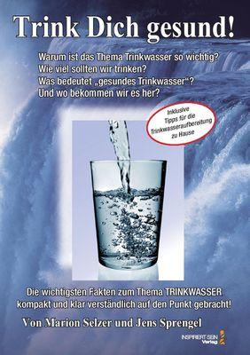 Lebenselixier Wasser: Trink Dich gesund!