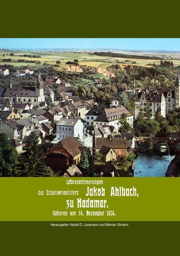 Lebenserinnerungen des Schreinermeisters Jakob Ahlbach