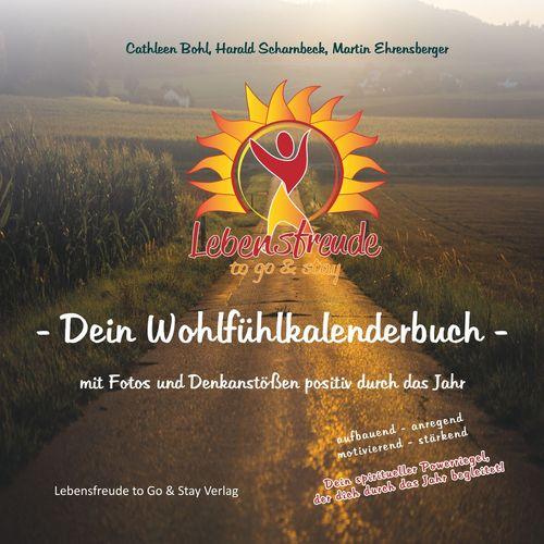 Lebensfreude to Go & Stay - Dein Wohlfühlkalenderbuch