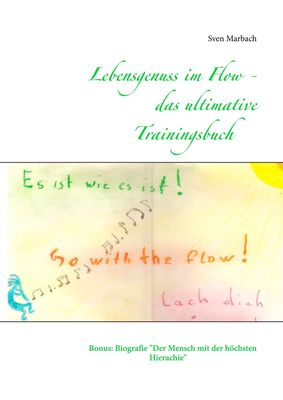 Lebensgenuss im Flow - das ultivmative Trainingsbuch