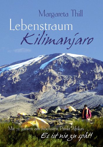 Lebenstraum Kilimanjaro - Mit 72 Jahren am höchsten Punkt Afrikas