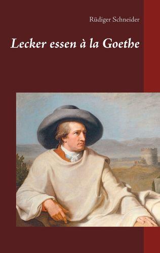 Lecker essen à la Goethe