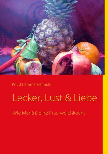 Lecker, Lust & Liebe