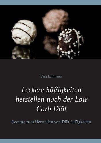 Leckere Süßigkeiten herstellen nach der Low Carb Diät
