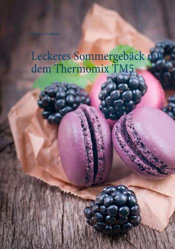 Leckeres Sommergebäck mit dem Thermomix TM5