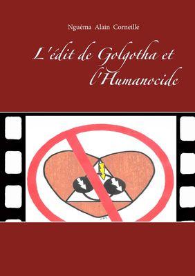 L'édit de Golgotha et l'Humanocide