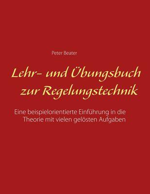 Lehr- und Übungsbuch zur Regelungstechnik