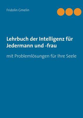 Lehrbuch der Intelligenz für Jedermann und -frau