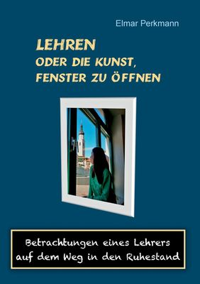 Lehren - oder die Kunst, Fenster zu öffnen