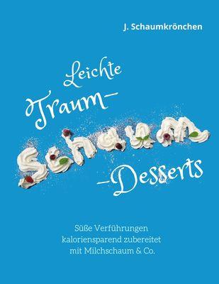 Leichte Traum-Schaum-Desserts