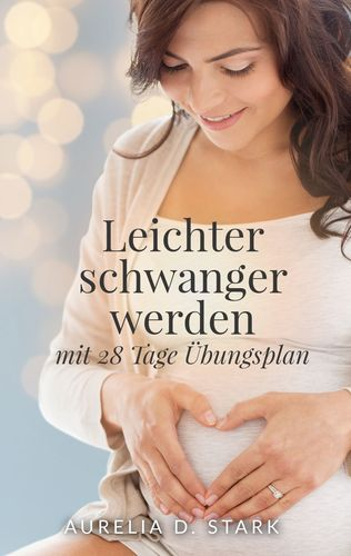 Leichter schwanger werden