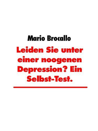 Leiden Sie unter einer noogenen Depression? Ein Selbst-Test.