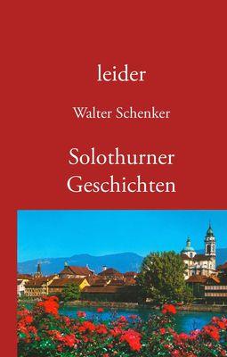 leider/Solothurner Geschichten