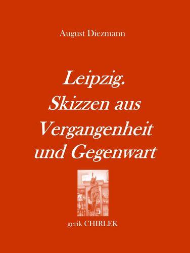Leipzig. Skizzen aus Vergangenheit und Gegenwart. [1856]