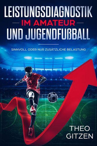 Leistungsdiagnostik im Amateur- und Jugendfußball