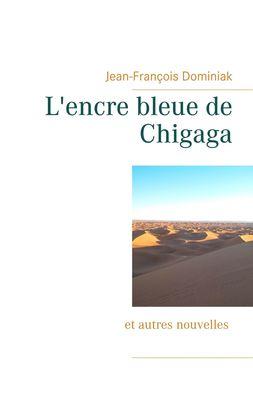 L'encre bleue de Chigaga