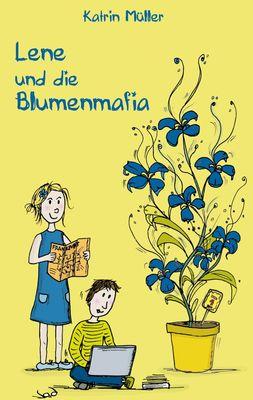 Lene und die Blumenmafia