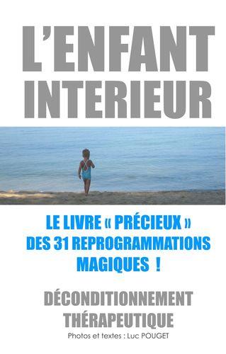 """L'Enfant intérieur, le livre """"précieux"""" des 31 reprogrammations magiques !"""