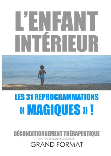 "L'enfant intérieur, les 31 reprogrammations ""magiques""!"