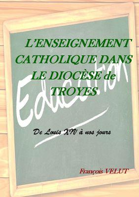 L'Enseignement Catholique dans le Diocèse de Troyes