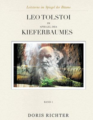 Leo Tolstoi im Spiegel des Kieferbaumes