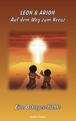Leon & Arion  Auf dem Weg zum Kreuz