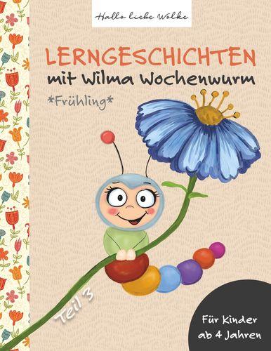 Lerngeschichten mit Wilma Wochenwurm - Teil 3
