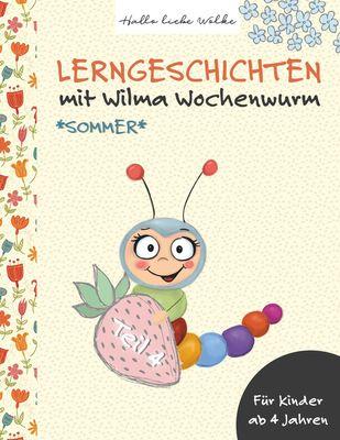 Lerngeschichten mit Wilma Wochenwurm - Teil 4
