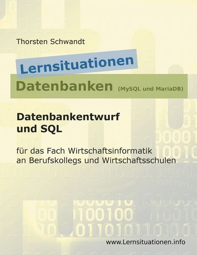 Lernsituationen Datenbanken (MySQL und MariaDB)