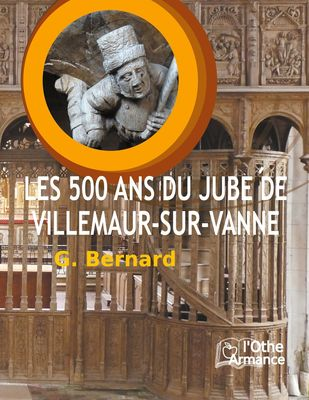 Les 500 ans du jubé de Villemaur-sur-Vanne