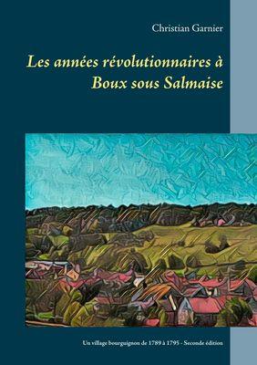 Les années révolutionnaires à Boux sous Salmaise