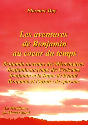 Les aventures de Benjamin au coeur du temps -  Benjamin au temps des Mérovingiens, Benjamin au temps des croisades, Benjamin et la Dame de Beauté, Benjamin et l'affaire des poisons