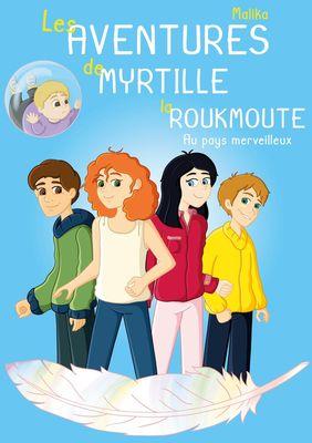 Les Aventures de Myrtille la Roukmoute