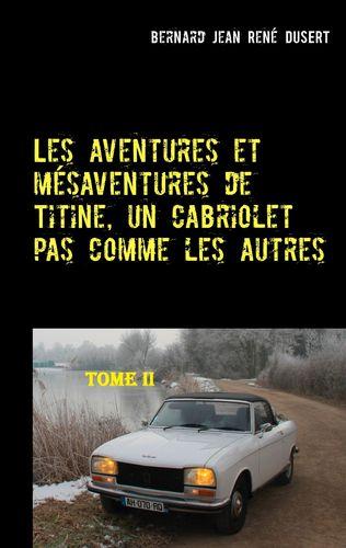Les aventures et mésaventures de Titine, un cabriolet pas comme les autres-II