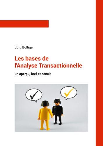 Les bases de l'Analyse Transactionnelle