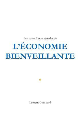 Les bases fondamentales de l'Economie bienveillante