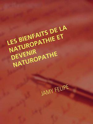 Les bienfaits de la naturopathie et devenir naturopathe
