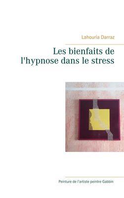 Les bienfaits de l'hypnose dans le stress