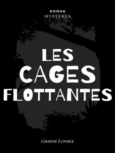 Les Cages Flottantes