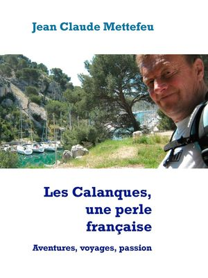 Les Calanques, une perle française