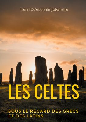 Les Celtes sous le regard des Grecs et des Latins