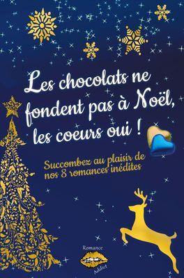 Les chocolats ne fondent pas à Noël, les coeurs oui !